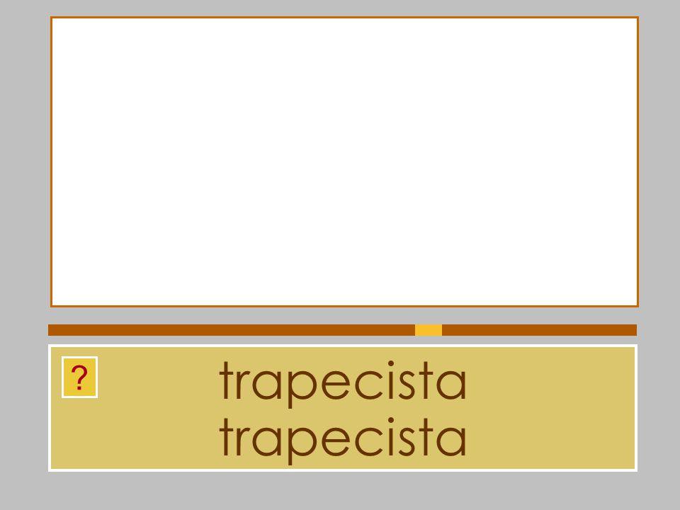 trapecista trapecista