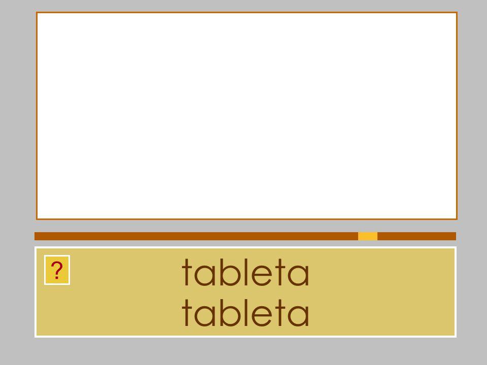 tableta tableta
