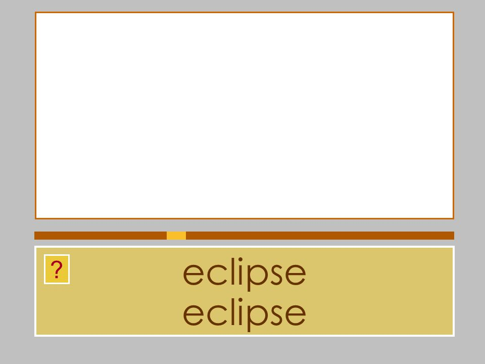 eclipse eclipse