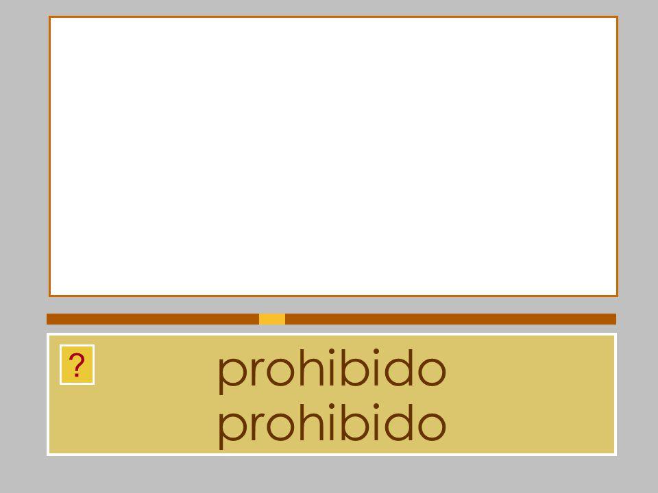 prohibido prohibido