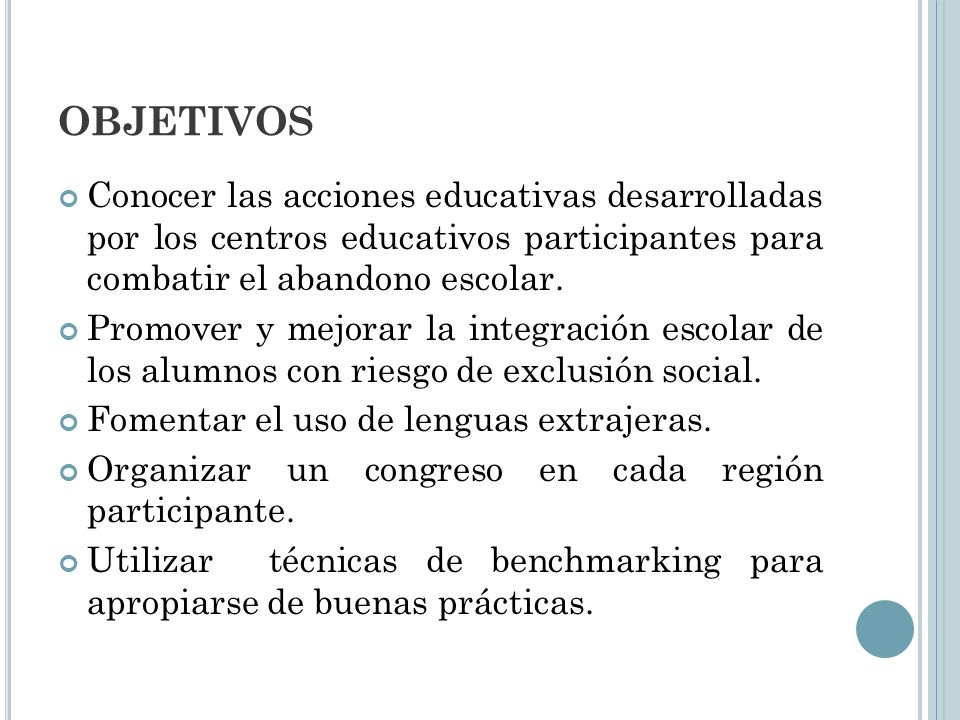 OBJETIVOS Conocer las acciones educativas desarrolladas por los centros educativos participantes para combatir el abandono escolar.