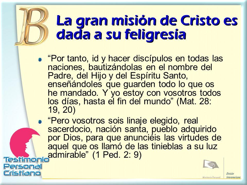 La gran misión de Cristo es dada a su feligresía