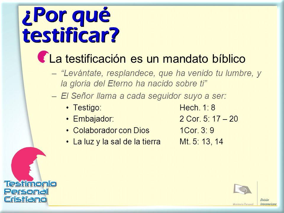 ¿Por qué testificar La testificación es un mandato bíblico