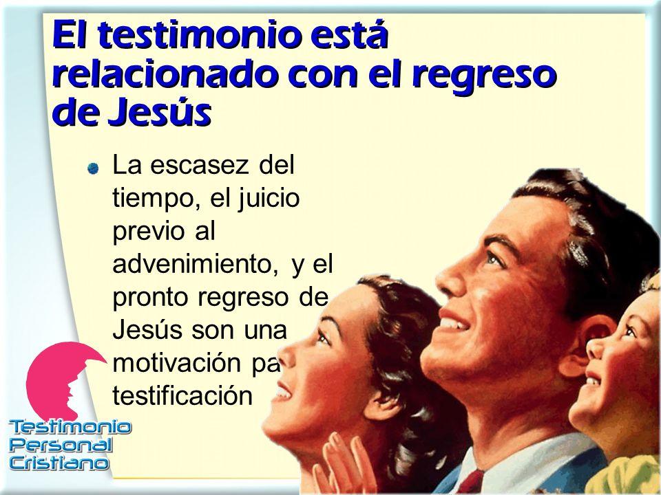 El testimonio está relacionado con el regreso de Jesús