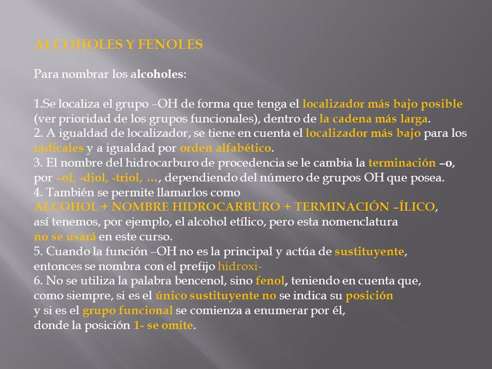 ALCOHOLES Y FENOLES Para nombrar los alcoholes: