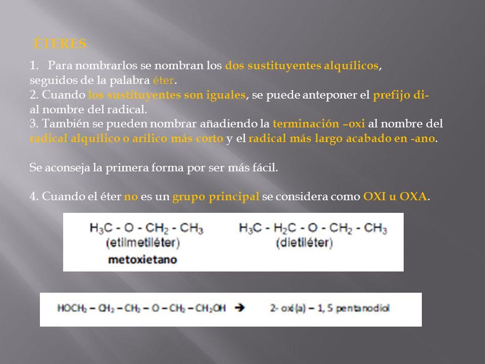 ÉTERES Para nombrarlos se nombran los dos sustituyentes alquílicos,