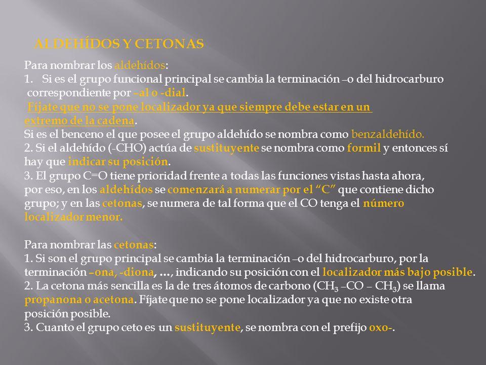 ALDEHÍDOS Y CETONAS Para nombrar los aldehídos: