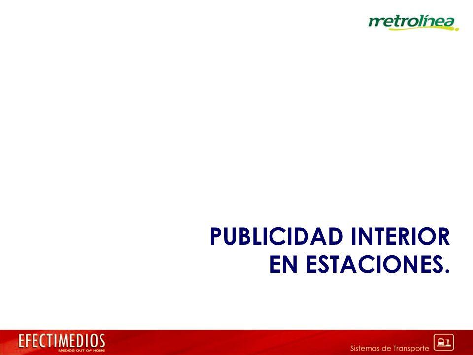 PUBLICIDAD INTERIOR EN ESTACIONES.
