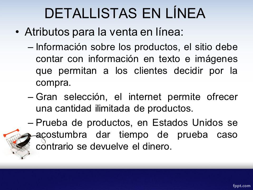 DETALLISTAS EN LÍNEA Atributos para la venta en línea: