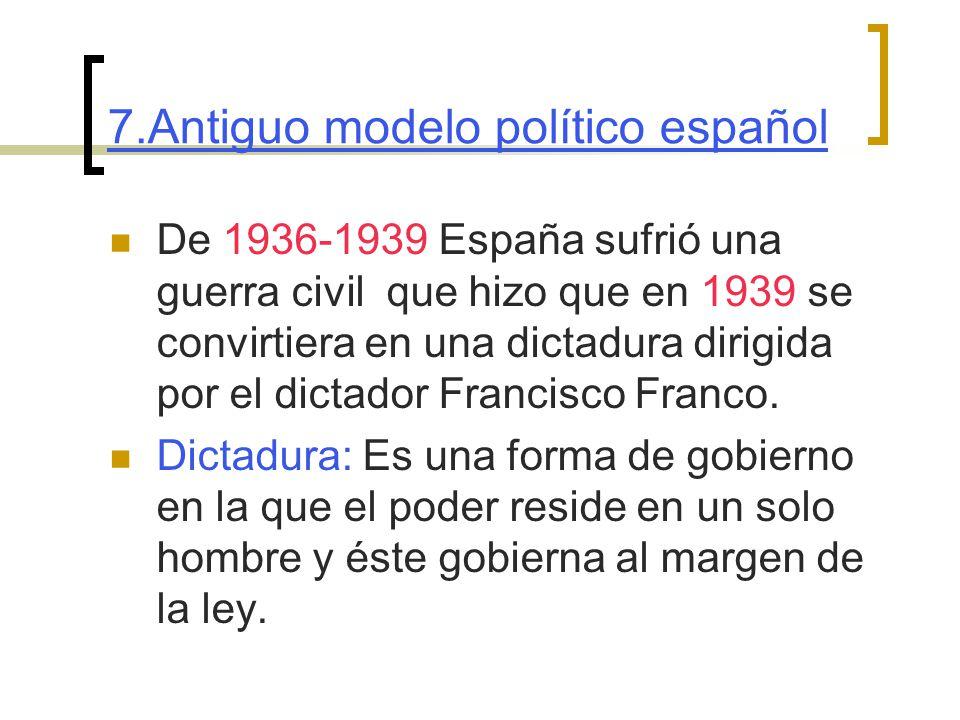 7.Antiguo modelo político español