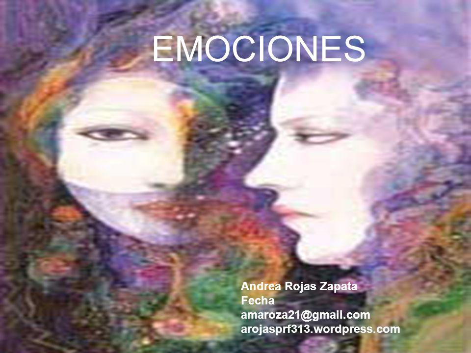 EMOCIONES Imagen Andrea Rojas Zapata Fecha amaroza21@gmail.com