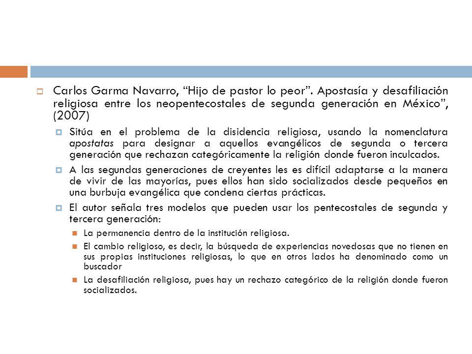 Carlos Garma Navarro, Hijo de pastor lo peor