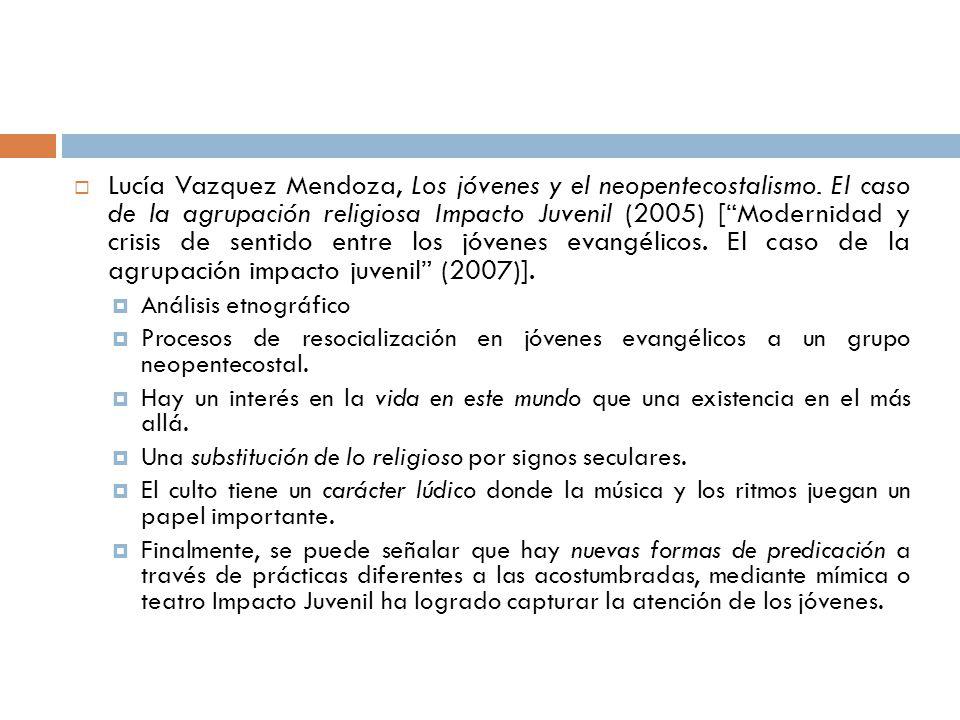 Lucía Vazquez Mendoza, Los jóvenes y el neopentecostalismo