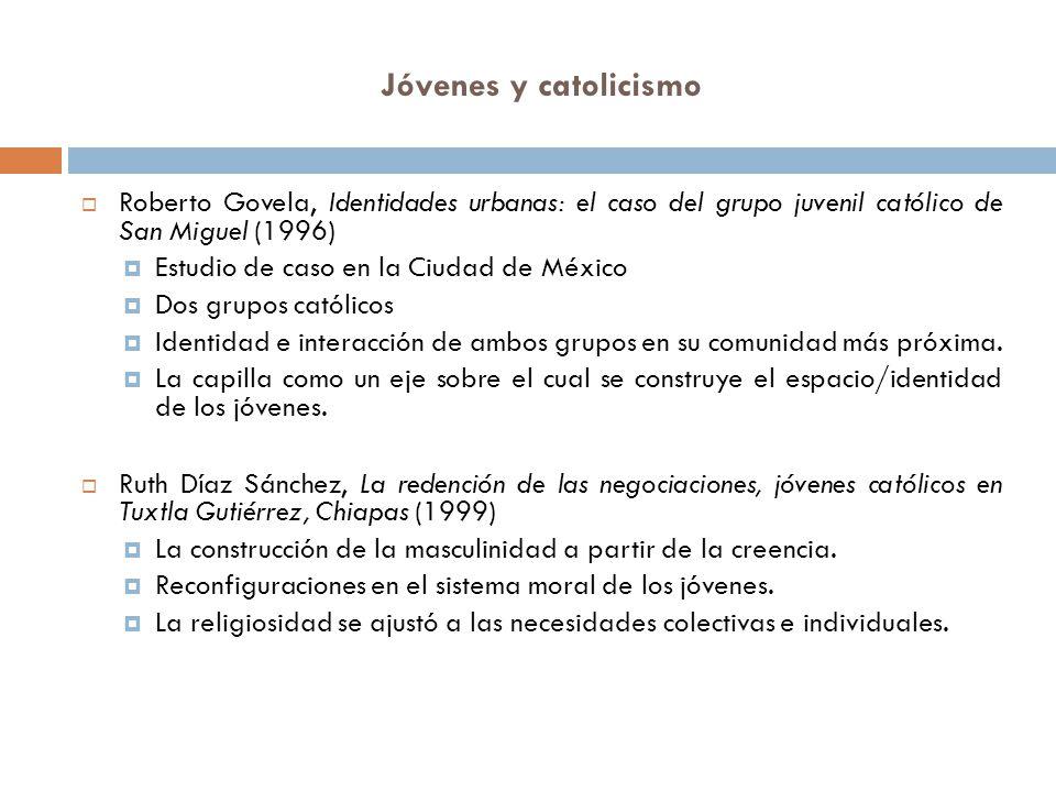 Jóvenes y catolicismo Roberto Govela, Identidades urbanas: el caso del grupo juvenil católico de San Miguel (1996)