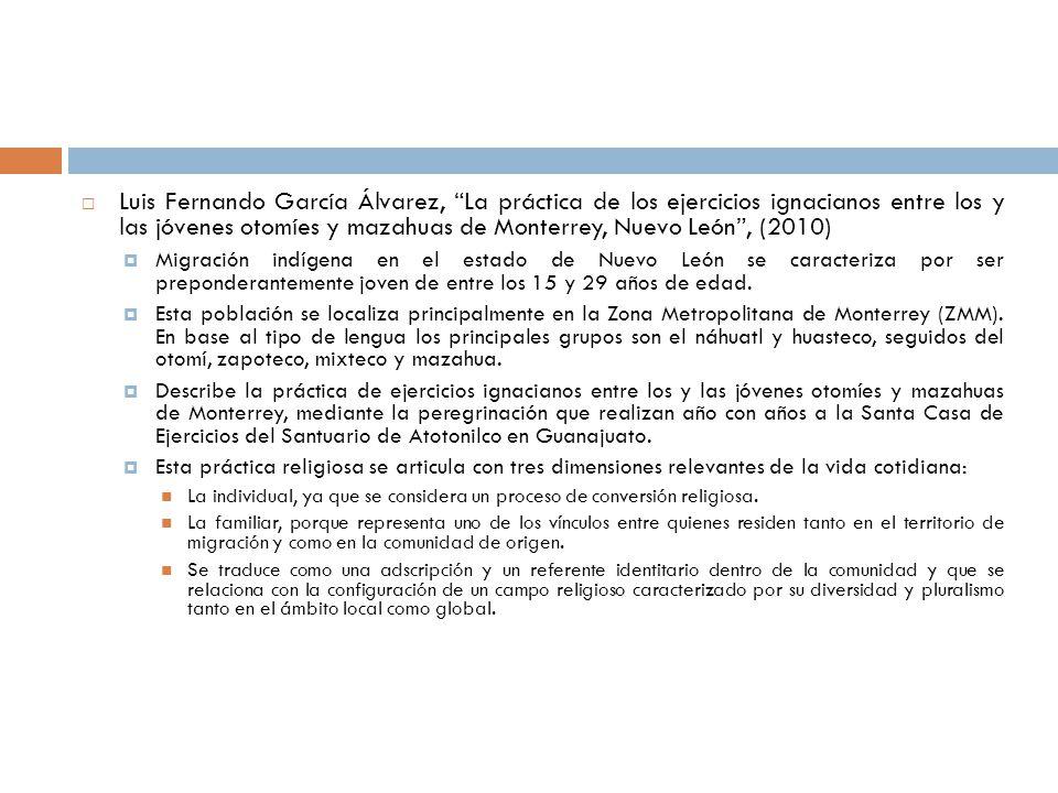Luis Fernando García Álvarez, La práctica de los ejercicios ignacianos entre los y las jóvenes otomíes y mazahuas de Monterrey, Nuevo León , (2010)
