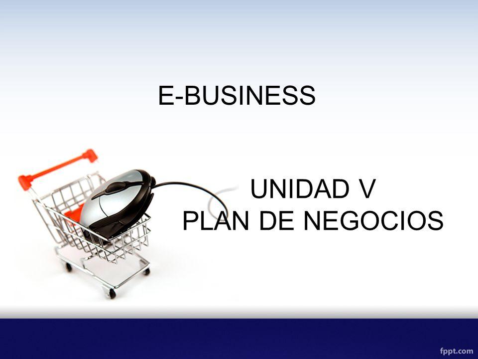 E-BUSINESS UNIDAD V PLAN DE NEGOCIOS