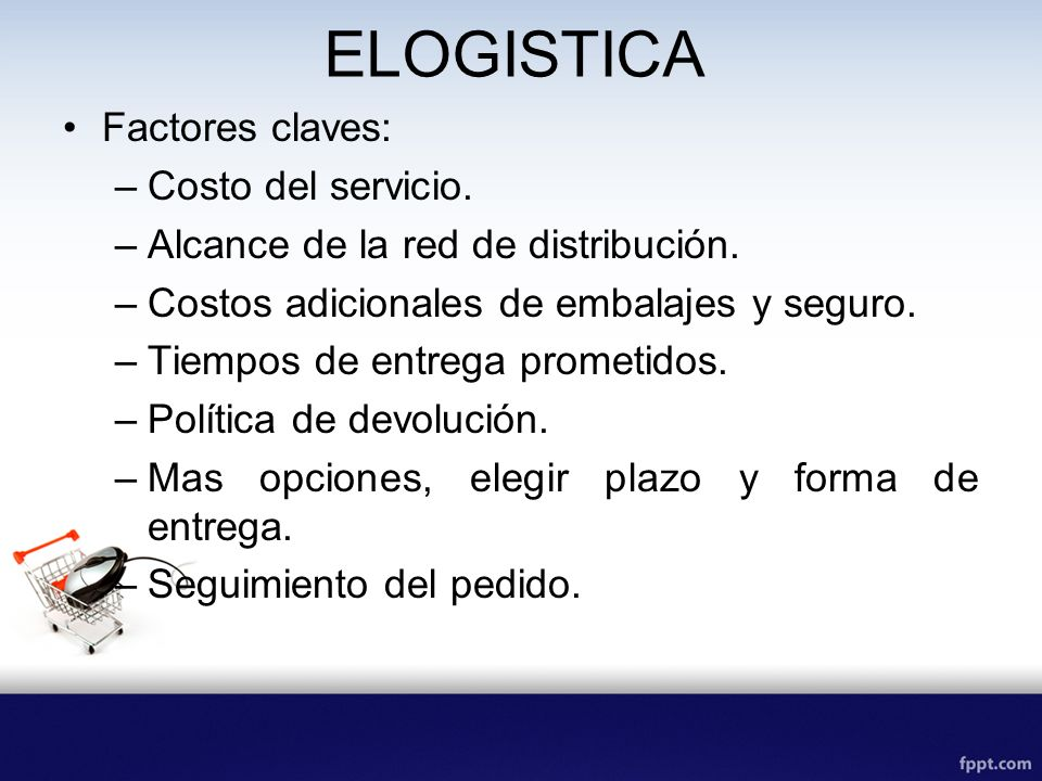 ELOGISTICA Factores claves: Costo del servicio.