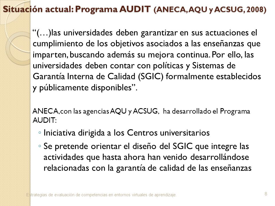 Situación actual: Programa AUDIT (ANECA, AQU y ACSUG, 2008)