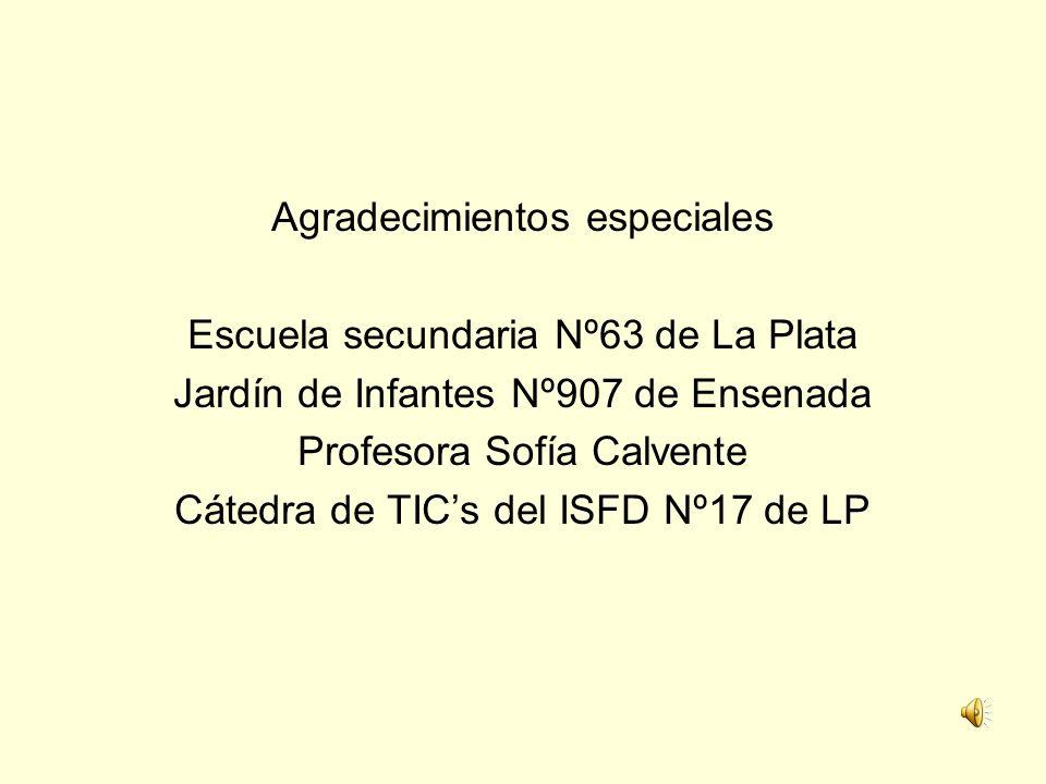 Agradecimientos especiales Escuela secundaria Nº63 de La Plata