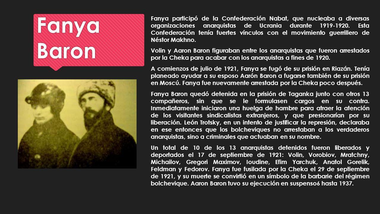 Fanya participó de la Confederación Nabat, que nucleaba a diversas organizaciones anarquistas de Ucrania durante 1919-1920. Esta Confederación tenía fuertes vínculos con el movimiento guerrillero de Néstor Makhno.