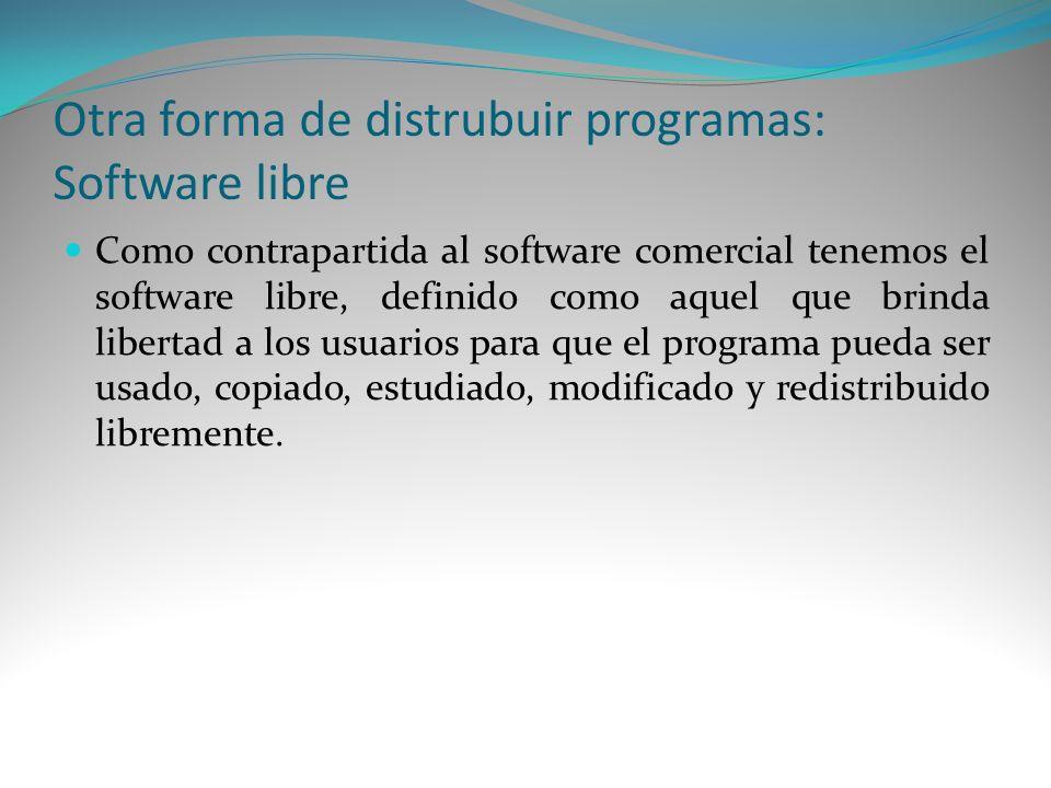 Otra forma de distrubuir programas: Software libre