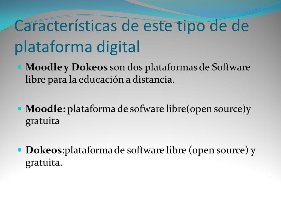 Características de este tipo de de plataforma digital