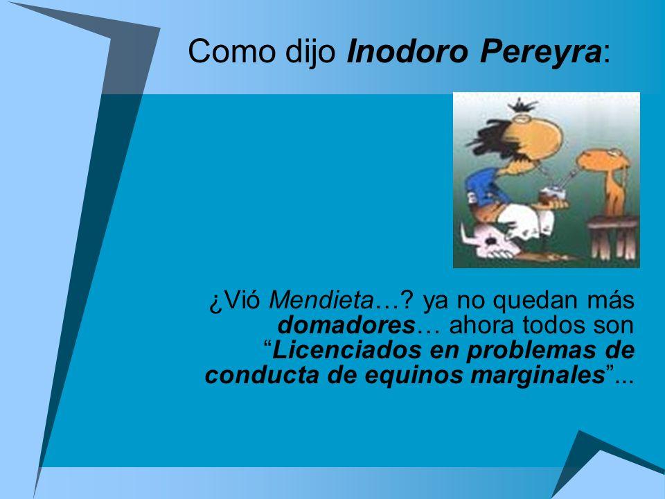 Como dijo Inodoro Pereyra: