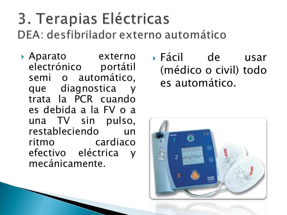 3. Terapias Eléctricas DEA: desfibrilador externo automático