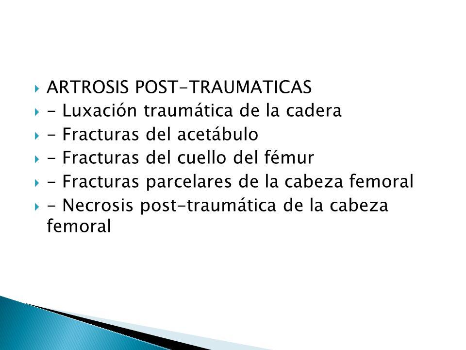 ARTROSIS POST-TRAUMATICAS