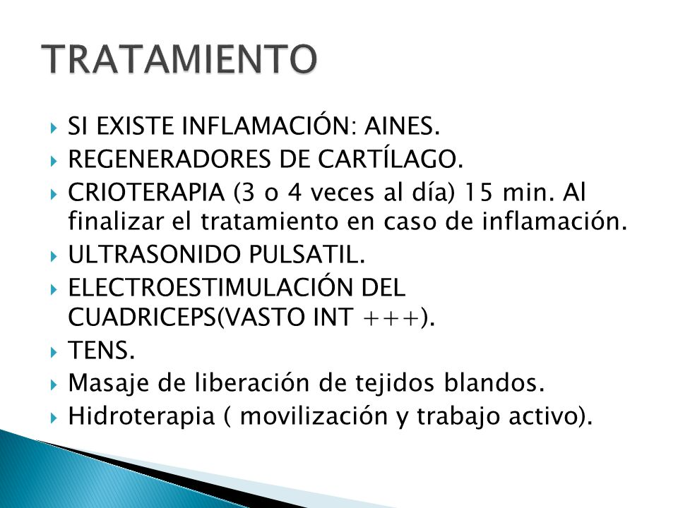 TRATAMIENTO SI EXISTE INFLAMACIÓN: AINES. REGENERADORES DE CARTÍLAGO.