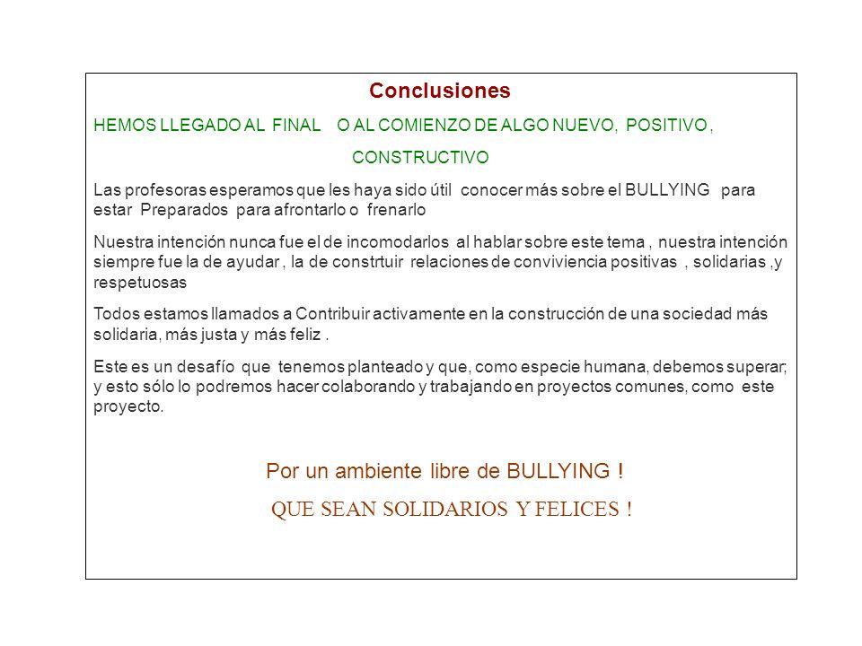 Conclusiones HEMOS LLEGADO AL FINAL O AL COMIENZO DE ALGO NUEVO, POSITIVO , CONSTRUCTIVO.
