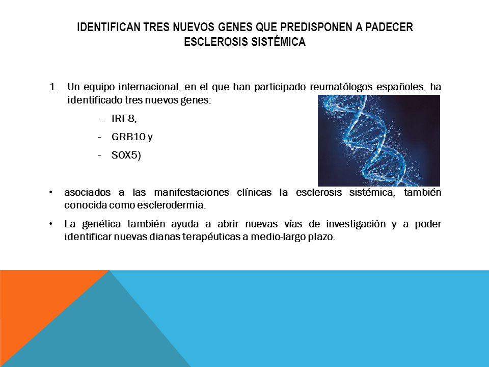 Identifican tres nuevos genes que predisponen a padecer esclerosis sistémica
