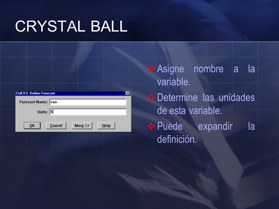CRYSTAL BALL Asigne nombre a la variable.