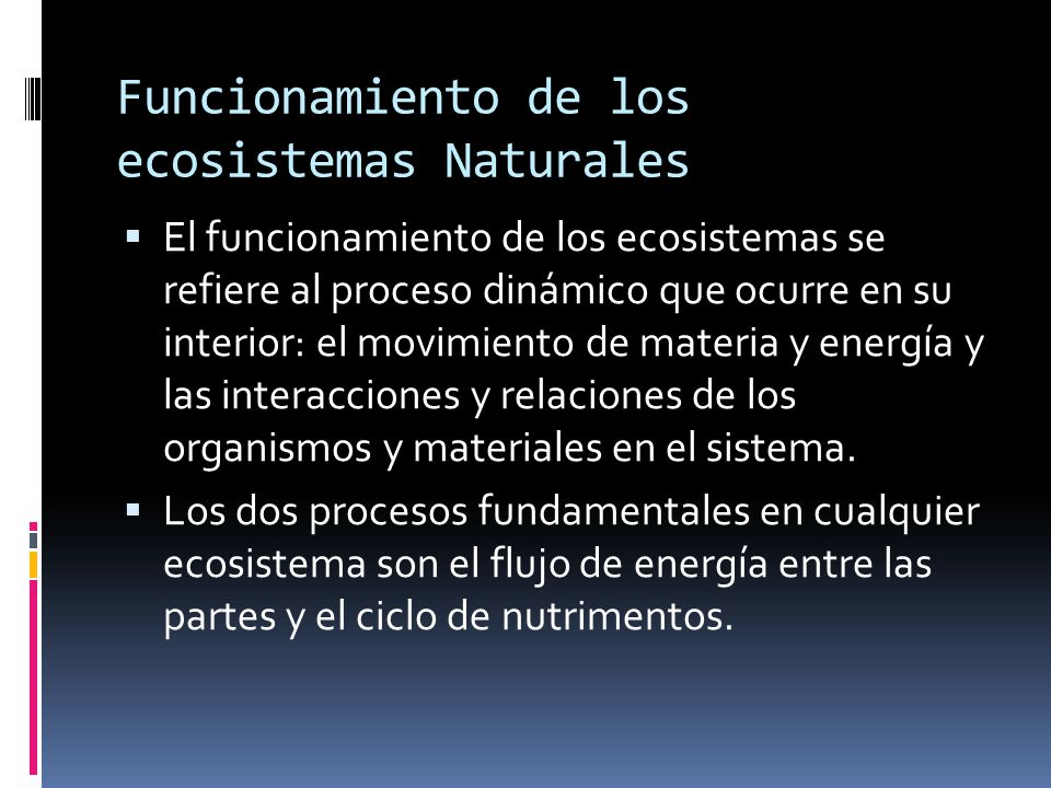 Funcionamiento de los ecosistemas Naturales