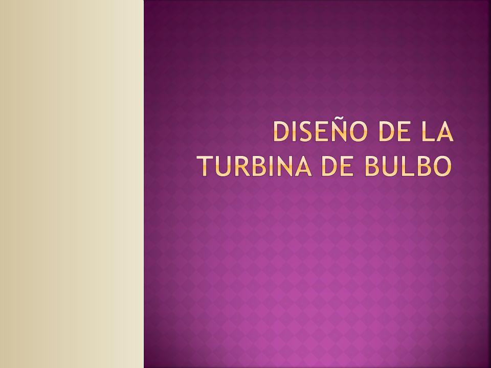 DISEÑO DE LA TURBINA DE BULBO