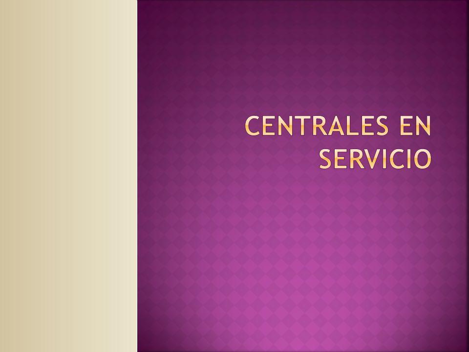 CENTRALES EN SERVICIO