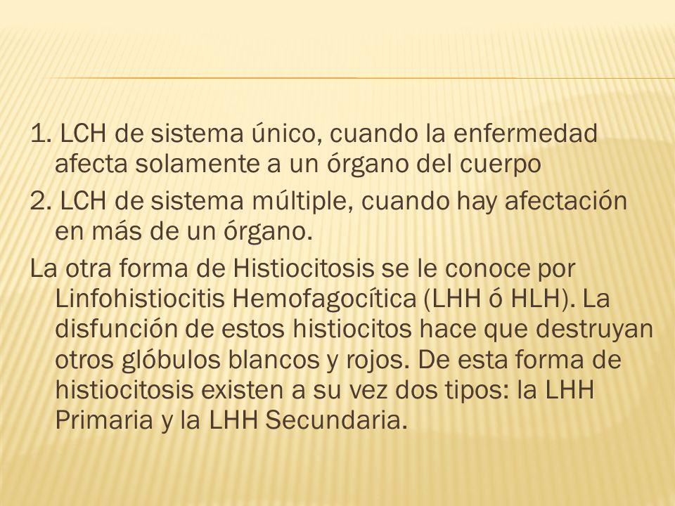 2. LCH de sistema múltiple, cuando hay afectación en más de un órgano.
