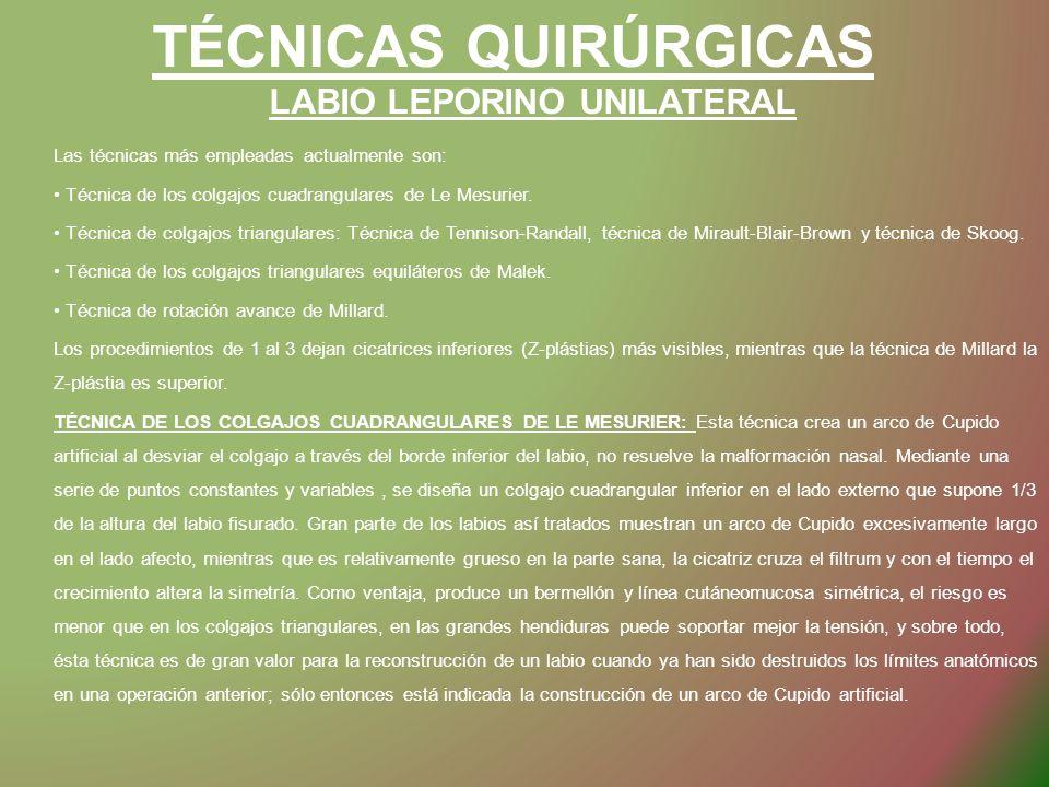 TÉCNICAS QUIRÚRGICAS LABIO LEPORINO UNILATERAL