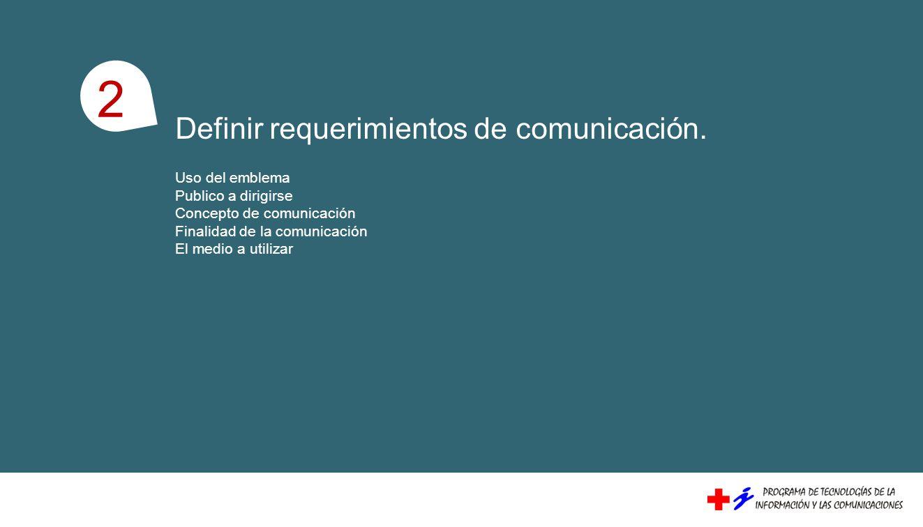 1 2 Definir requerimientos de comunicación. Uso del emblema