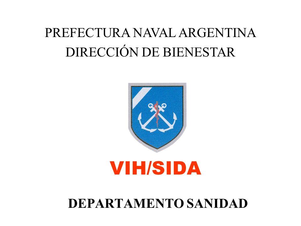 VIH/SIDA PREFECTURA NAVAL ARGENTINA DIRECCIÓN DE BIENESTAR