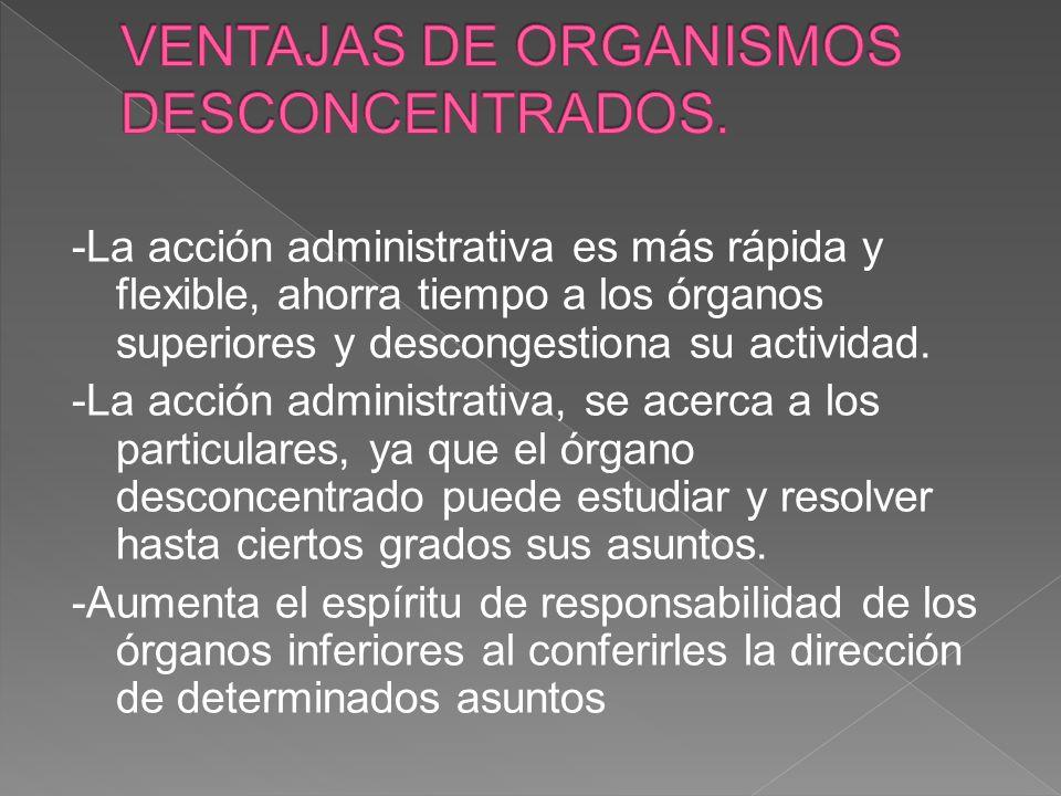 VENTAJAS DE ORGANISMOS DESCONCENTRADOS.