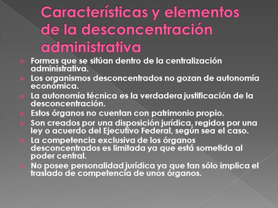 Características y elementos de la desconcentración administrativa