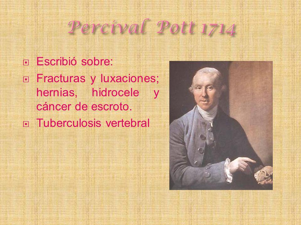 Percival Pott 1714 Escribió sobre: