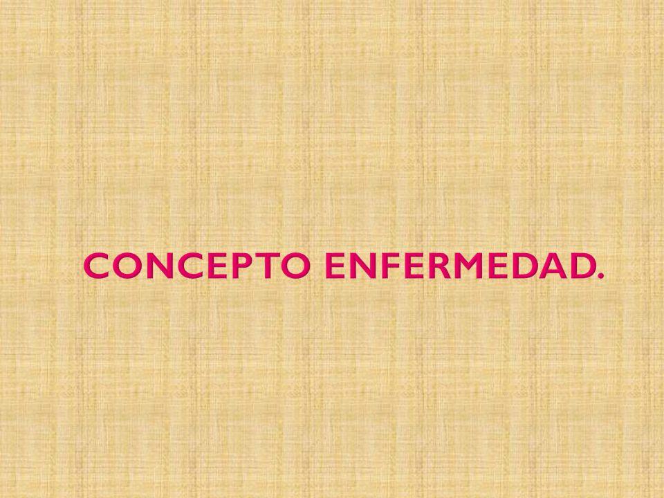 CONCEPTO ENFERMEDAD.