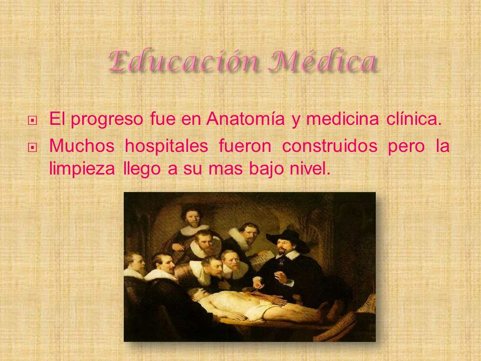 Educación Médica El progreso fue en Anatomía y medicina clínica.