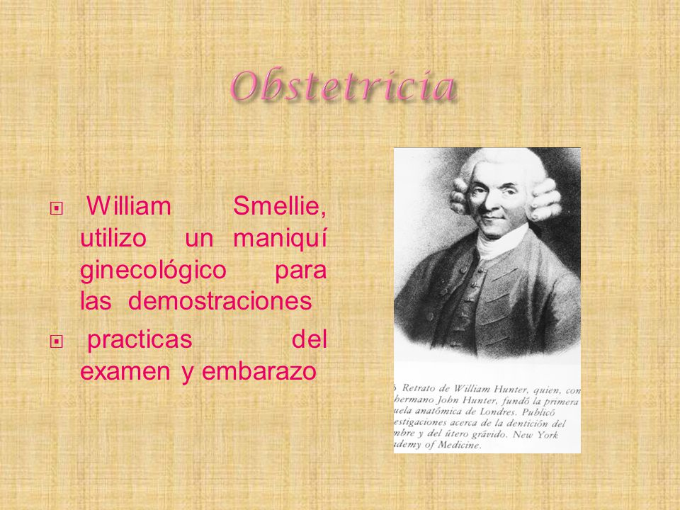 Obstetricia William Smellie, utilizo un maniquí ginecológico para las demostraciones.