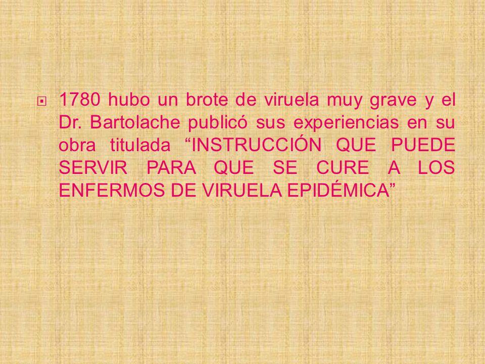 1780 hubo un brote de viruela muy grave y el Dr