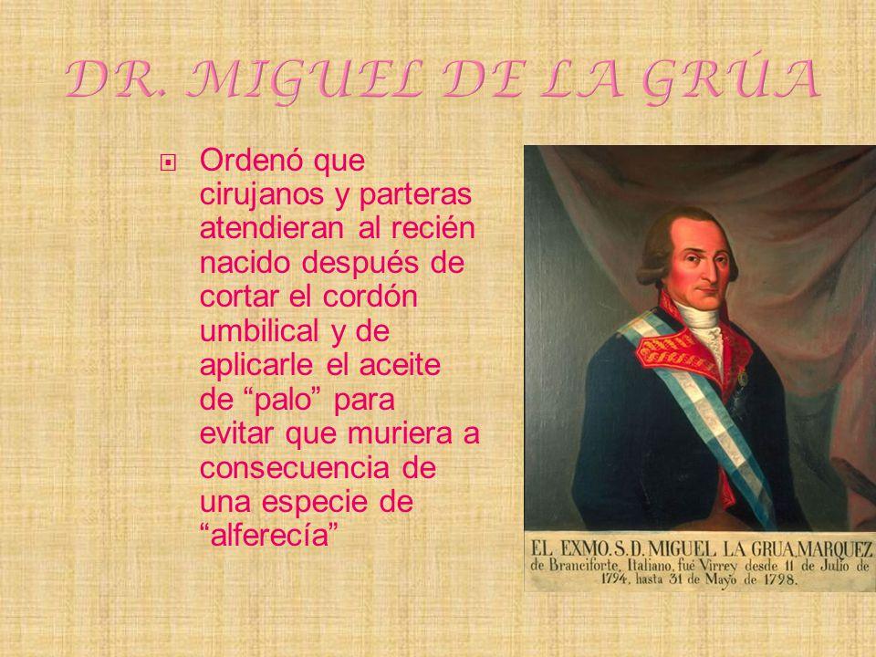 DR. MIGUEL DE LA GRÚA