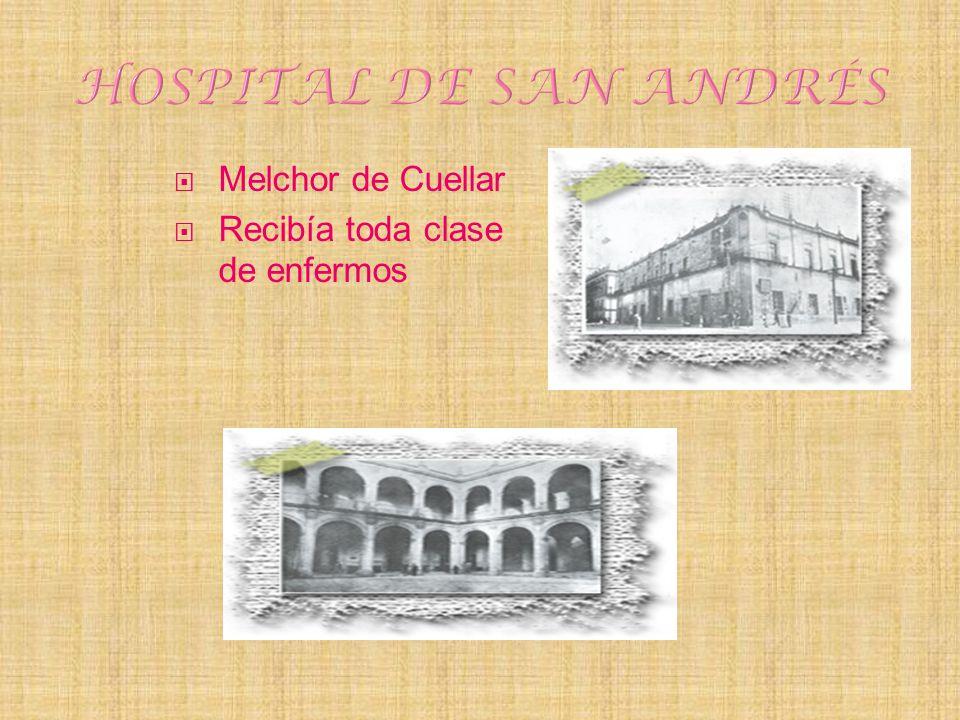 HOSPITAL DE SAN ANDRÉS Melchor de Cuellar