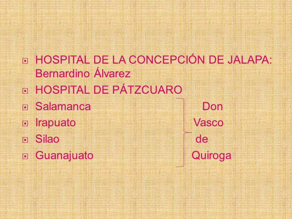 HOSPITAL DE LA CONCEPCIÓN DE JALAPA: Bernardino Álvarez